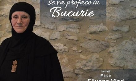 Tristețea se va preface în Bucurie – Maica Siluana – Conferință