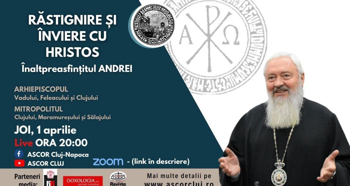 Răstignire și Înviere cu Hristos – IPS-ul Andrei Andreicuț