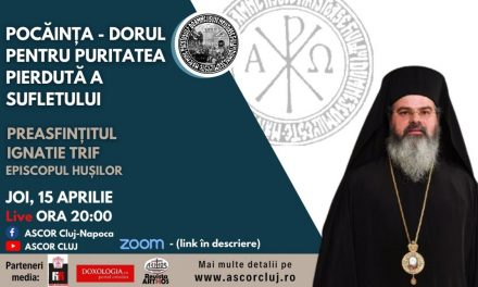 POCĂINȚA – DORUL PENTRU PURITATEA PIERDUTĂ A SUFLETULUI – Preasfințitul Ignatie, Episcopul Hușilor